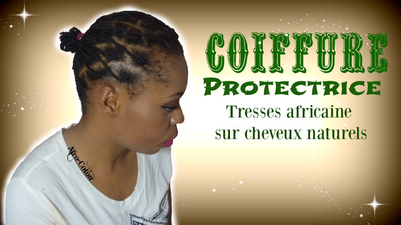 Protectivehair I Tresses Africaine Sur Cheveux Naturels Youtube