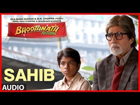Sahib Full Song (Audio) Bhoothnath Returns | Amitabh Bachchan, Parth Bhalerao