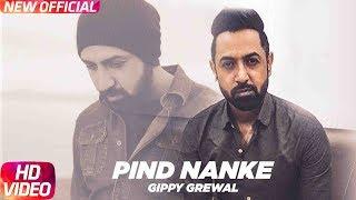 Pind Nanke (Full ) | Gippy Grewal | Mandy Takhar | Yo Yo Honey Singh | Latest Punjabi Song 2018