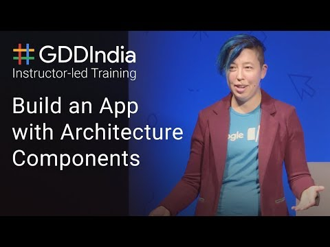 Build an App with Architecture Components (GDD India '17)