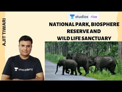 National park, Biosphere Reserve and Wild life sanctuary | Ecology and Environment | Ajit Tiwari