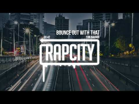 YBN Nahmir - Bounce Out With That (Prod. by Hoodzone) [Lyrics]