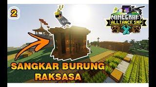 BUAT KANDANG BURUNG SUPER MEWAH !! - Minecraft Alliance SMP !!