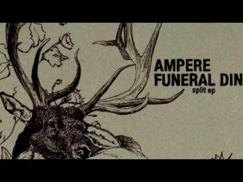 """Ampere/Funeral Diner - Split 9"""""""