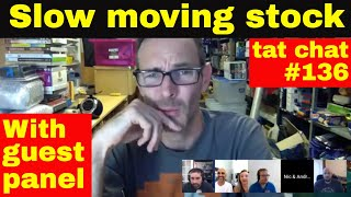 Tat Chat #136 - Dealing with slow moving stock & Fail buys