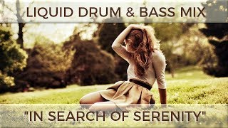 """► Liquid Drum & Bass Mix - """"In Search of Serenity"""" - October 2017"""