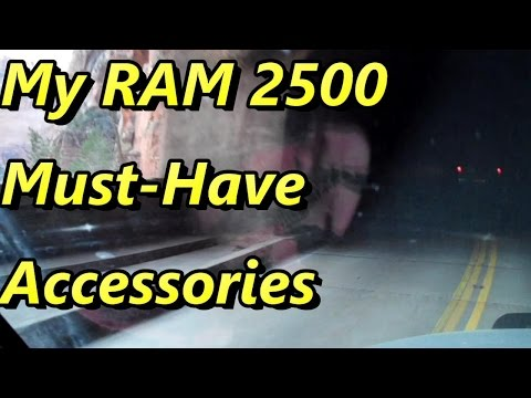My Ram 2500 MUST HAVE Accesories