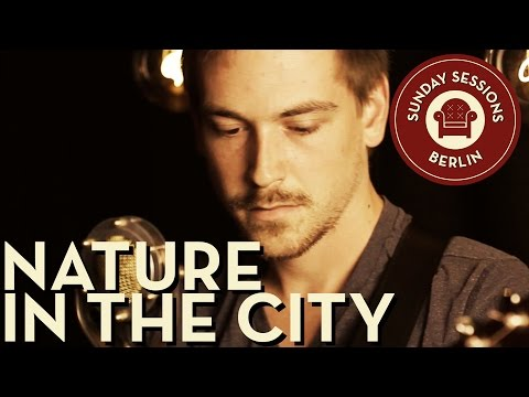 "Nature in the City ""The Path"" (Unplugged Version) Sunday Sessions Berlin"