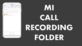 How To Know And How To Find Call Recording Or Call Record Folder In RedMI / MI