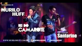 Murilo Huff - Rei Do Camarote (part. Santorine)