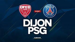 DIJON PSG ClubHouse DFCO vs PARIS