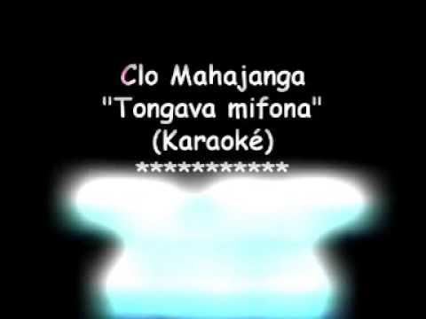 Clo Mahajanga - Tongava mifona (Karaoké)