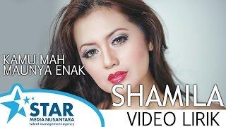 [3.38 MB] Shamila - Kamu mah Maunya Enak (Video Lirik)