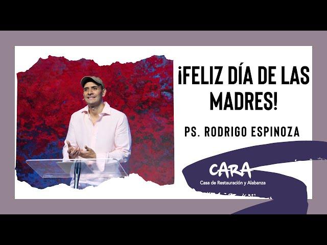 ¡Feliz Día De Las Madres! - Ps. Rodrigo Espinoza