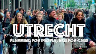 Utrecht: Planning for People & Bikes, Not for Cars