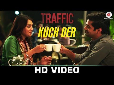 Kuch Der - Traffic   Mithoon Feat Palak Muchhal   Manoj Bajpayee & Divya Dutta
