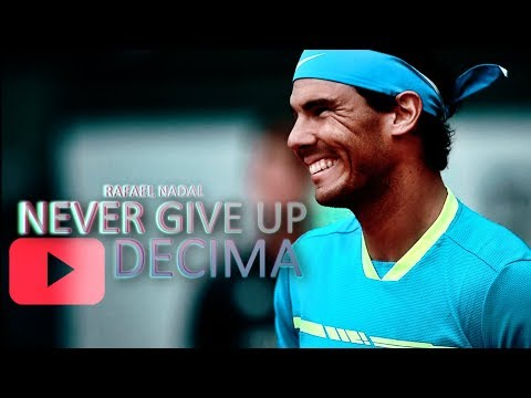Rafael Nadal - Never give up 2 ᴴᴰ