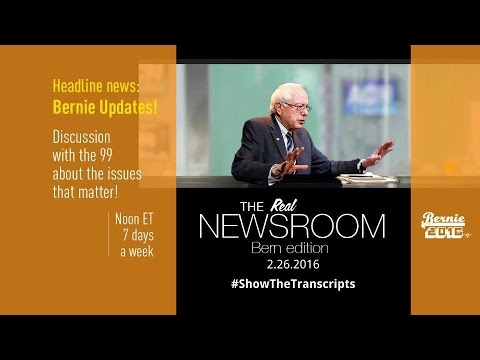 The Real News Room - Bern Edition - 2.26.2016