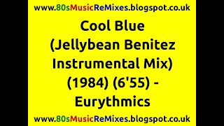 Cool Blue (Jellybean Benitez Instrumental Mix) - Eurythmics | 80s Club Mixes | 80s Club Music