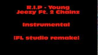 R.I.P. [Instrumental] [Fl Studio Remake] - Young jeezy feat. 2 Chainz
