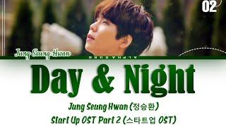 Download 정승환 (Jung Seung Hwan) - Day & Night Start Up OST Part 2 [스타트업 OST Part.2] Lyrics/가사 [Han|Rom|Eng]