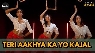 Cherry Bomb | Teri Aakhya Ka Yo Kajal |  Bollywood Dance Choreography | Hattke