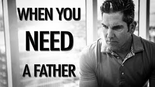 When You Need a Father - Grant Cardone