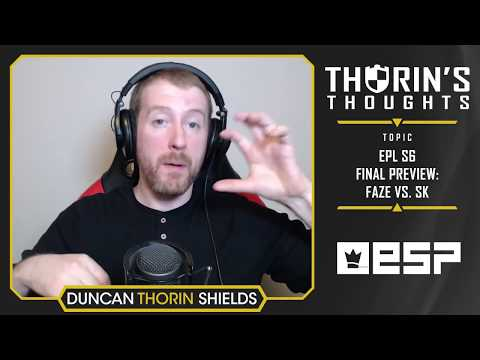Thorin's Thoughts - EPL S6 Final Preview: FaZe vs. SK (CS:GO)