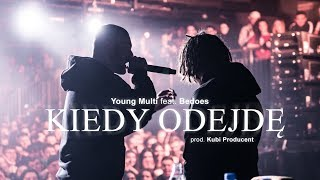 YOUNG MULTI ft. Bedoes - Kiedy odejdę (prod. Kubi Producent)