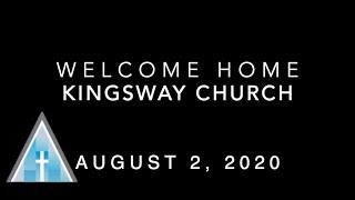Kingsway Church Online - Aug. 2, 2020
