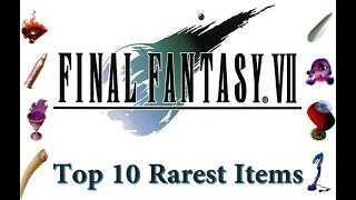 Top 10 Rarest Final Fantasy VII Items