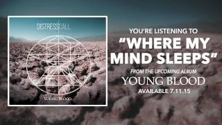 Distress Call - Where My Mind Sleeps