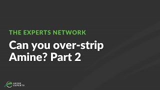 Can You Over-Strip Amine Systems? (Part 2)
