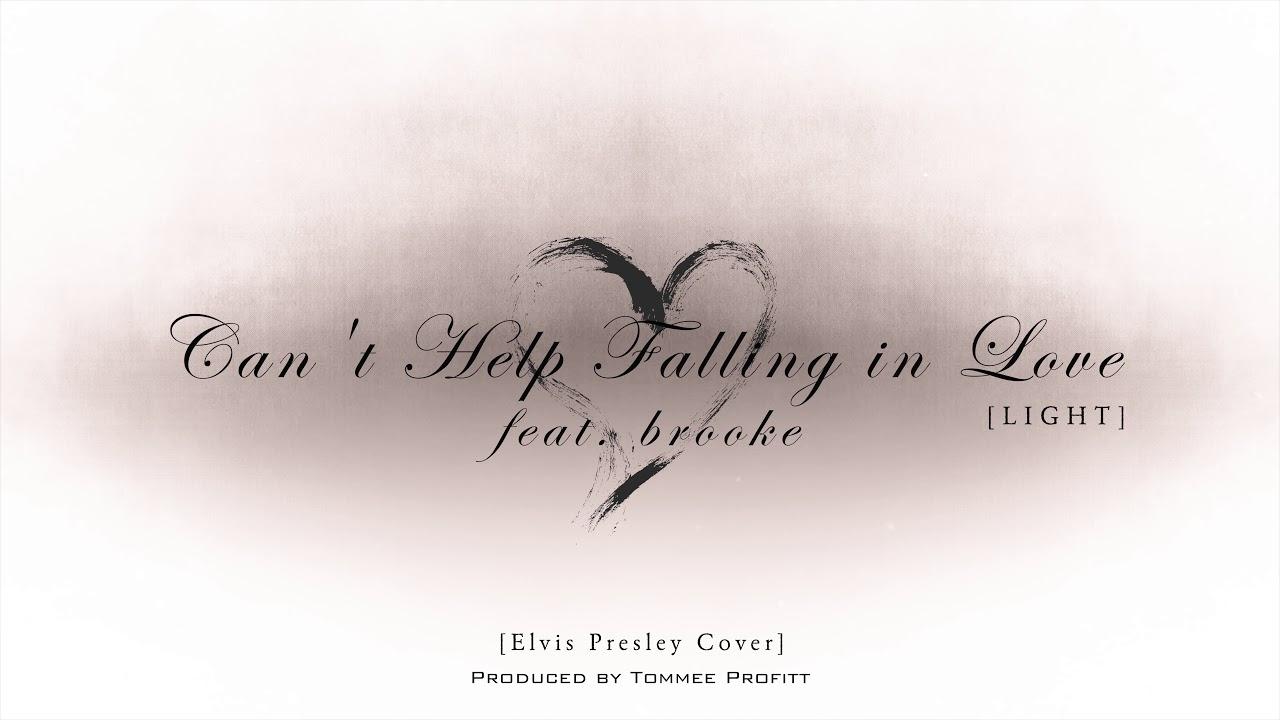 Can't Help Falling in Love [LIGHT VERSION] feat. brooke - Tommee Profitt