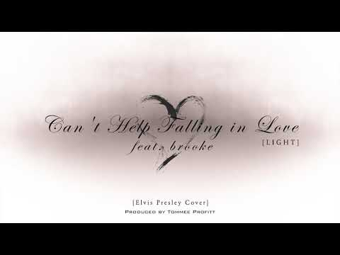 """Can't Help Falling In Love"" Cover [LIGHT VERSION] (feat. Brooke) // Produced By Tommee Profitt"