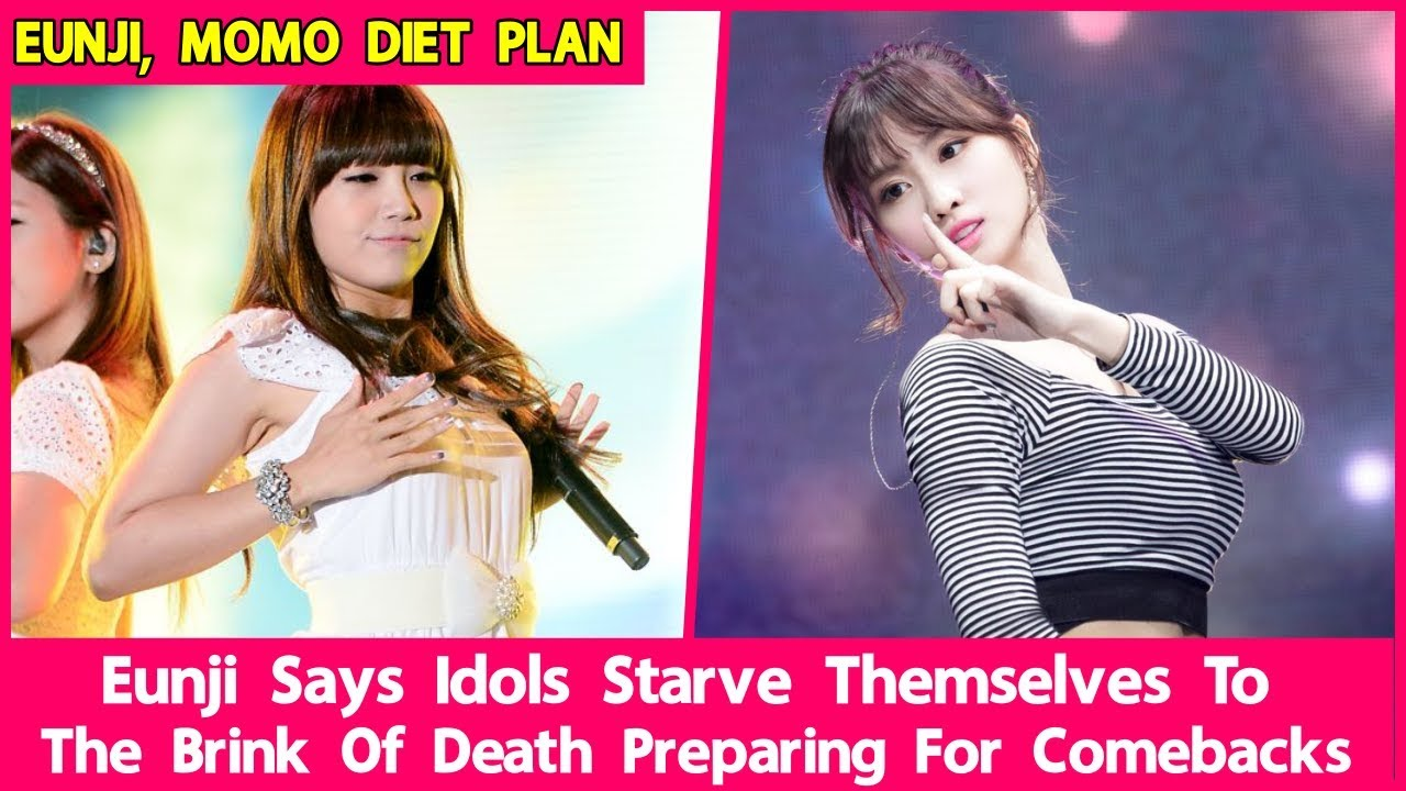 Eunji Says Idols Starve Themselves To The Brink Of Death Preparing For Comebacks Youtube