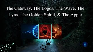 The Gateway, The Logos, The Wave, The Lynx, The Golden Spiral, & The Apple