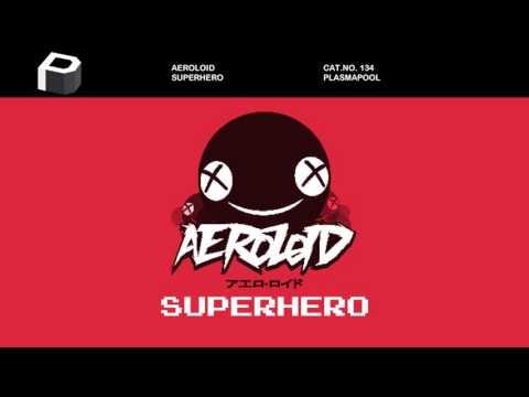 Aeroloid - Superhero
