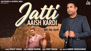 Jatti Aaish Kardi Full HD Sukhjit Khaira New Punjabi Songs 2020 Jass Records