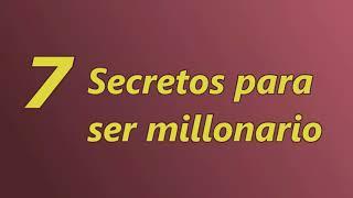 7 secretos para ser Millonario  -  AUDIOLIBRO