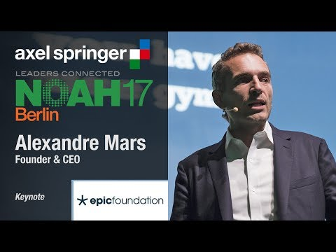 Alexandre Mars, Epic Foundation - NOAH17 Berlin - YouTube