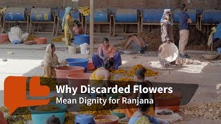 New life for waste flowers, and for these women too