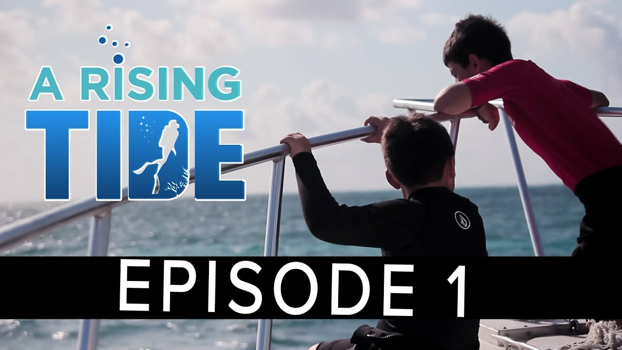 A New Scuba Diving Documentary Series: A Rising Tide - Episode 1