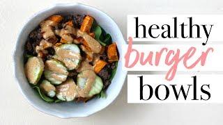 HEALTHY BURGER BOWLS | Quick + Easy Summer Recipe!