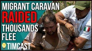 MASSIVE Raid On Migrant Caravan Sends THOUSANDS Fleeing