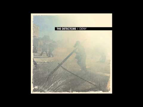 THE DETECTORS - DENY (full album)