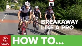 How To Attack And Breakaway Like A Pro - Road Cycling