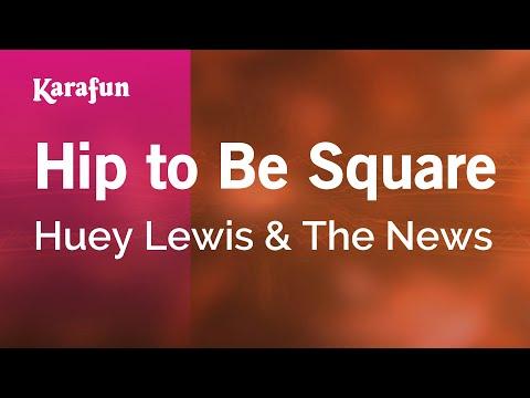 Karaoke Hip To Be Square - Huey Lewis & The News *