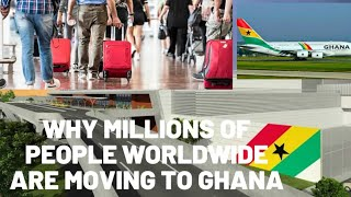 Why Millions Of People Around The World Are Moving To Ghana