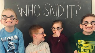 WHO SAID IT?! | Hilarious Kid Quotes